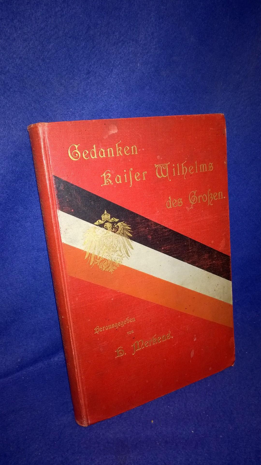 Gedanken Kaiser Wilhelms des Großen.