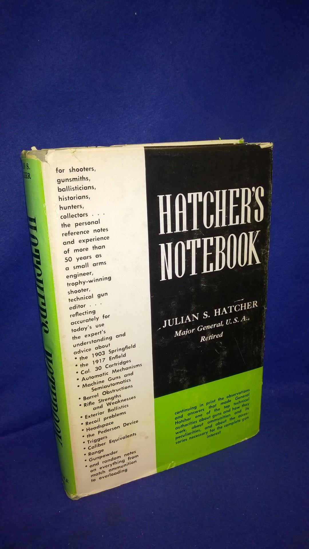 Hatcher's Notebook: A Standard Reference Book for Shooters, Gunsmiths, Ballisticians, Historians, Hunters and Collectors.