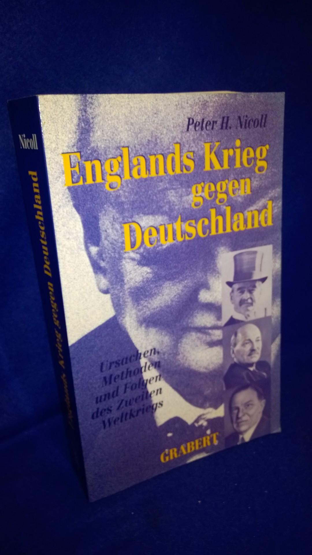 Englands Krieg gegen Deutschland. Ursachen, Methoden und Folgen des Zweiten Weltkrieges.