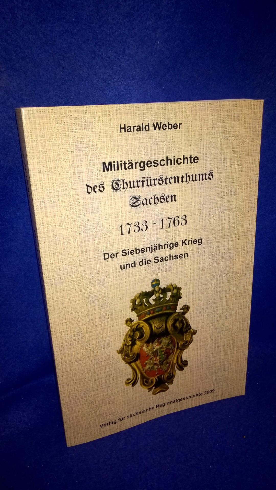 Militärgeschichte des Churfürstenthums Sachsen. 1733-1763. Der Siebenjährige Krieg und die Sachsen.