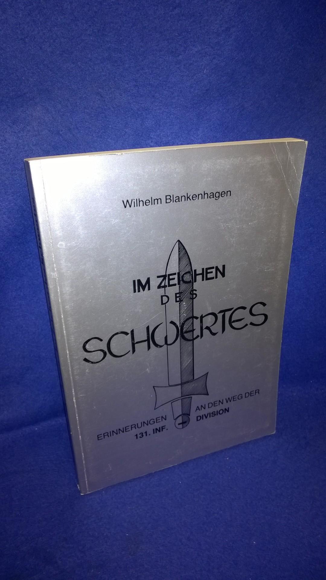 """""""Im Zeichen des Schwertes"""". Erinnerungen an den Weg der 131. Infanterie-Division."""