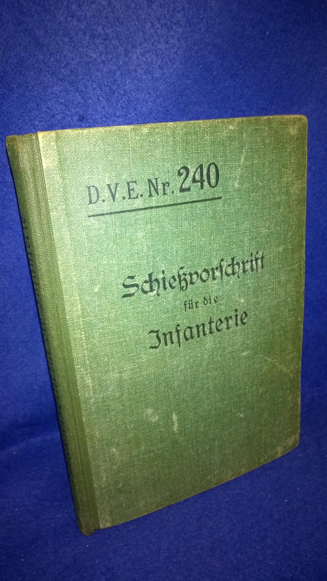 D.V.E.Nr. 240. Schießvorschrift für die Infanterie