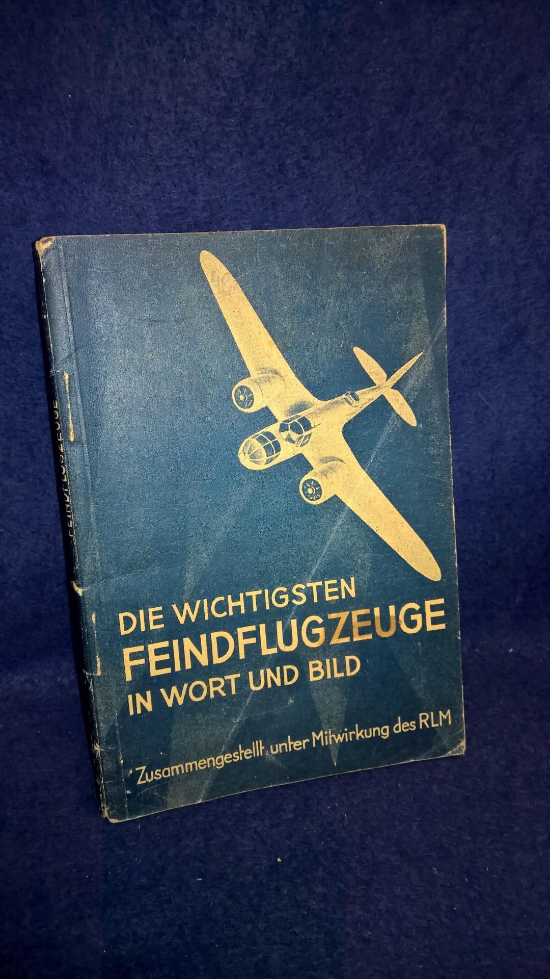 Die wichtigsten Feindflugzeuge in Wort und Bild. Stand: Sommer 1940.