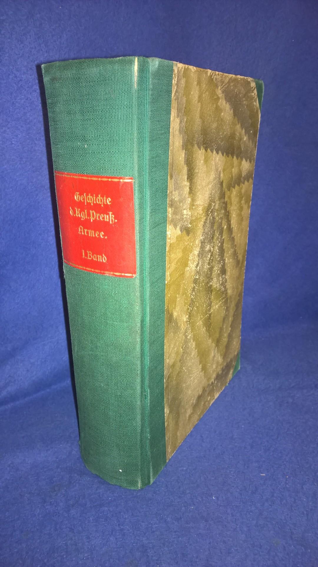 Rarität!  Geschichte der Königlich Preußischen Armee bis zum Jahre 1807, Band 1: Von den Anfängen bis 1740. Sehr seltene Orginal-Ausgabe von 1928.