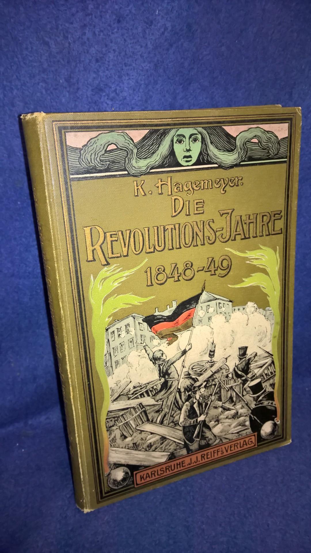 Die Revolutionsjahre 1848/49. Schilderung auf Grund eigener Anschauung und persönlicher Erlebnisse.