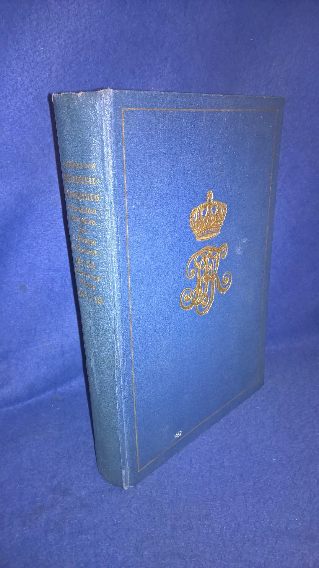 Geschichte des Infanterie-Regiments Generalfeldmarschall Prinz Friedrich Karl von Preussen (8. Brandenburg.) Nr. 64, während des Krieges 1914 -18.