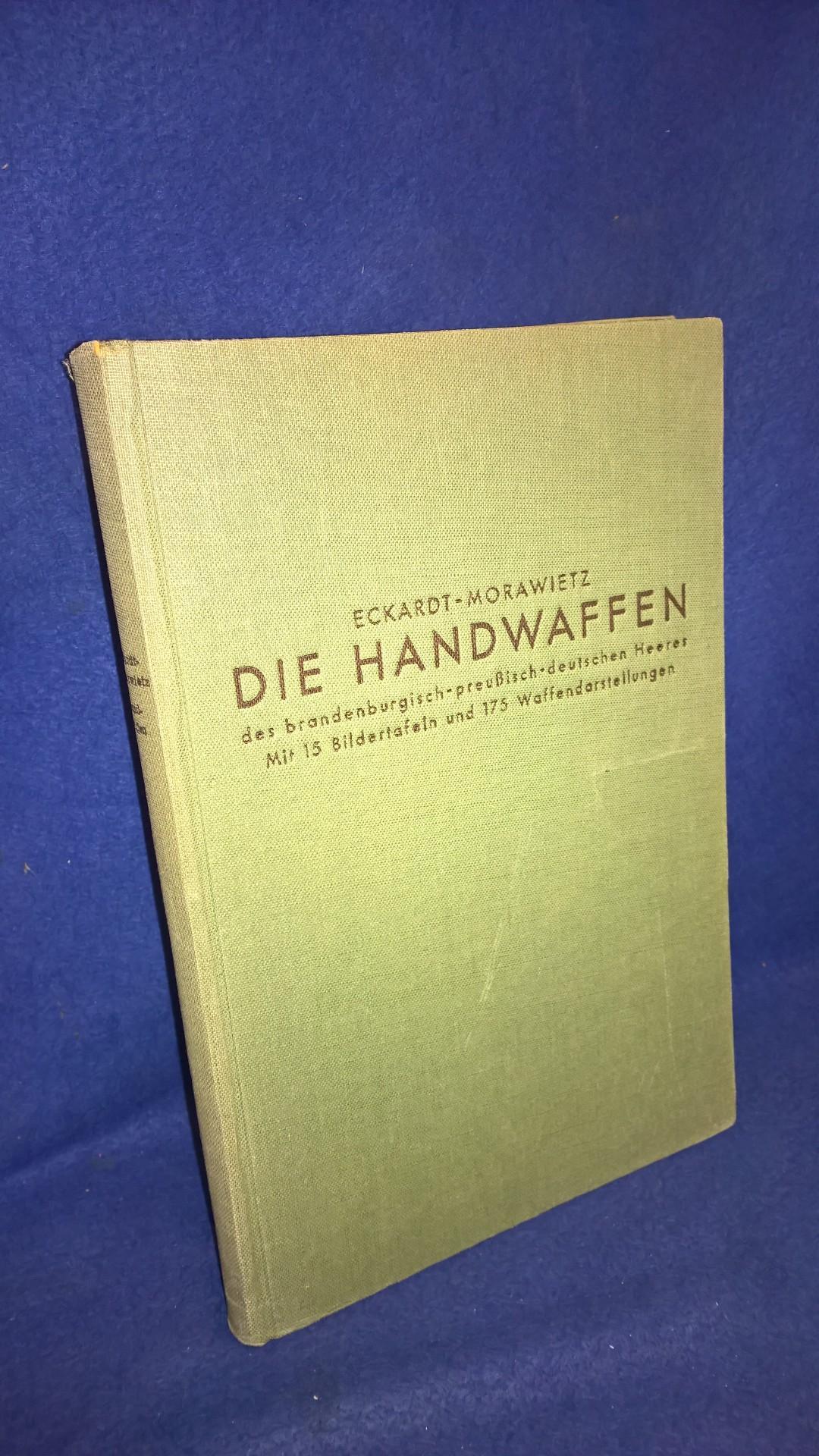 Die Handwaffen des brandenburgisch - preusisch - deutschen Heeres.