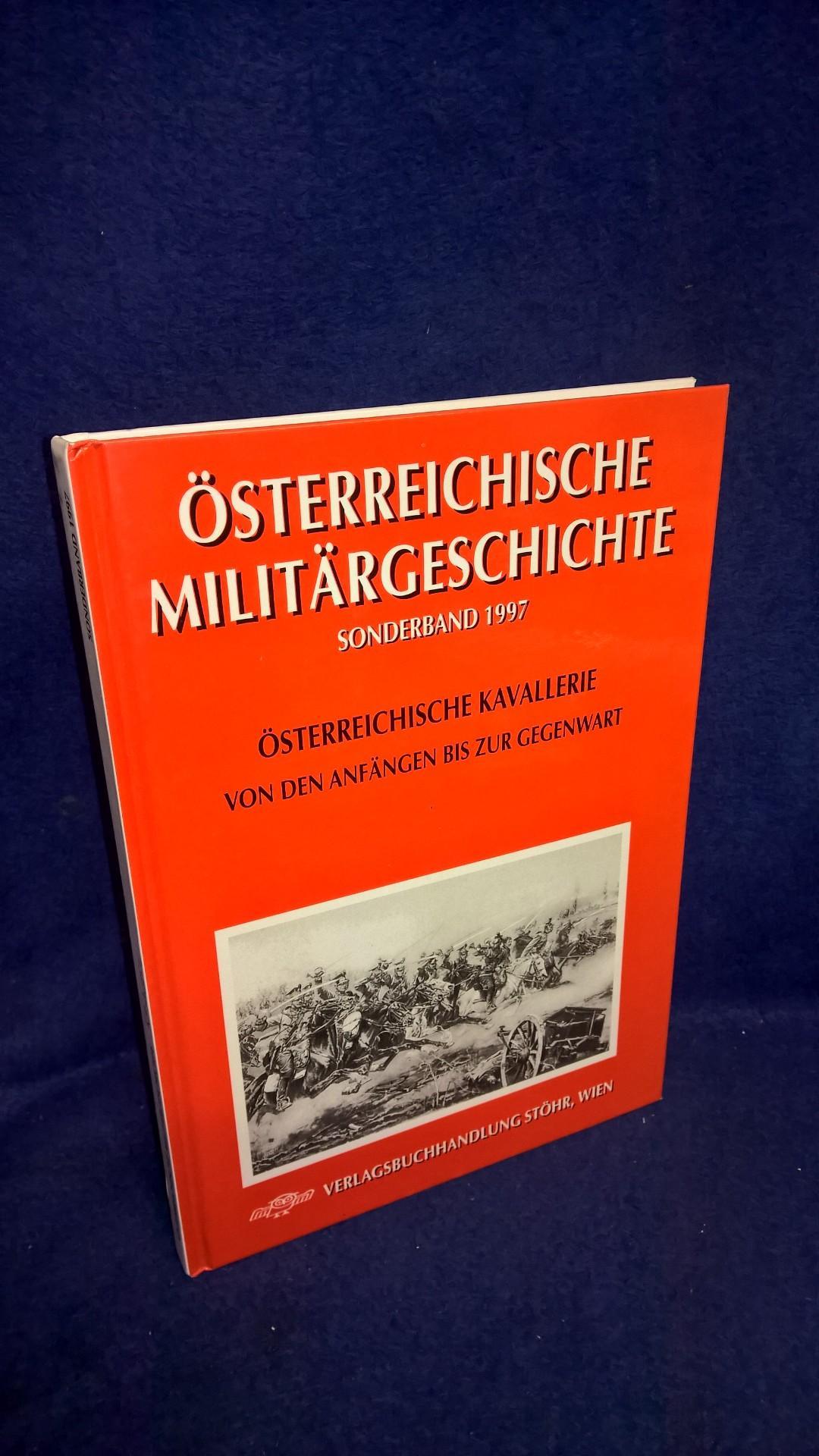 Österreichische Militärgeschichte. Sonderband 1997. Österreichische Kavallerie. Von den Anfängen bis zur Gegenwart + Die Handfeuerwaffen der Kavallerie.