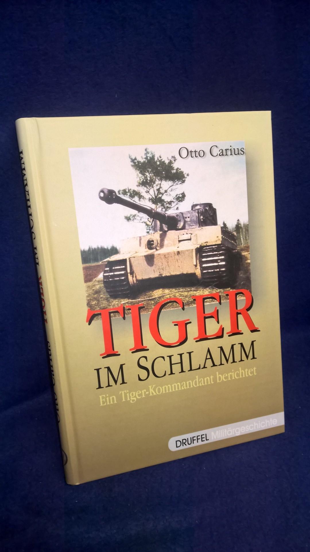 Tiger im Schlamm. Ein Tigerkommandant berichtet.