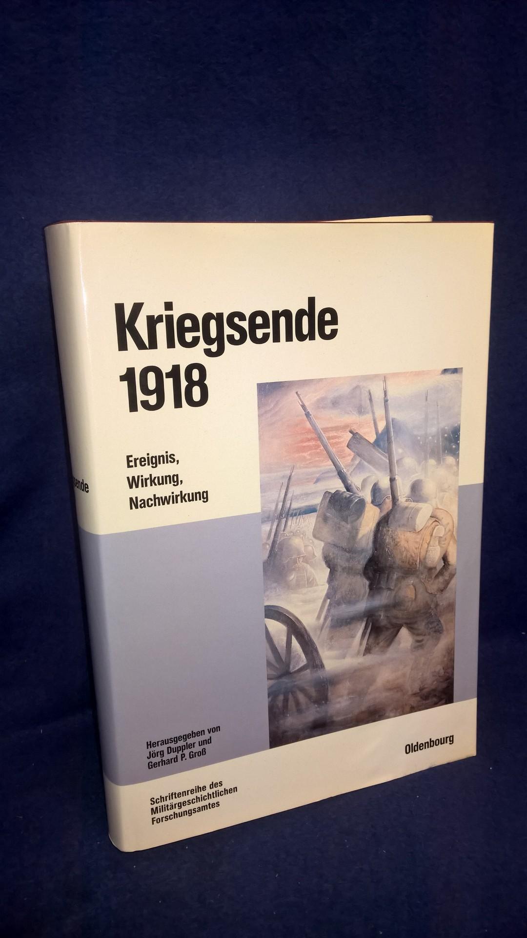 Beiträge zur Militär-und Kriegsgeschichte, Band 53: Kriegsende 1918. Ereignis, Wirkung, Nachwirkung.