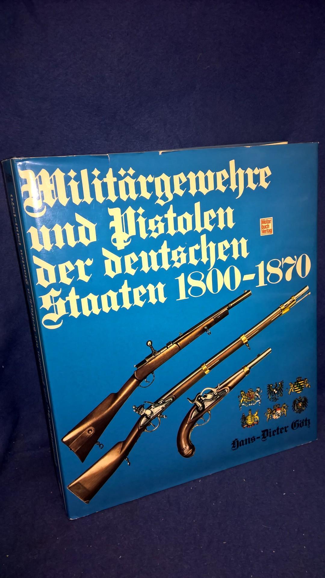 Militärgewehre und Pistolen der deutschen Staaten 1800-1870.