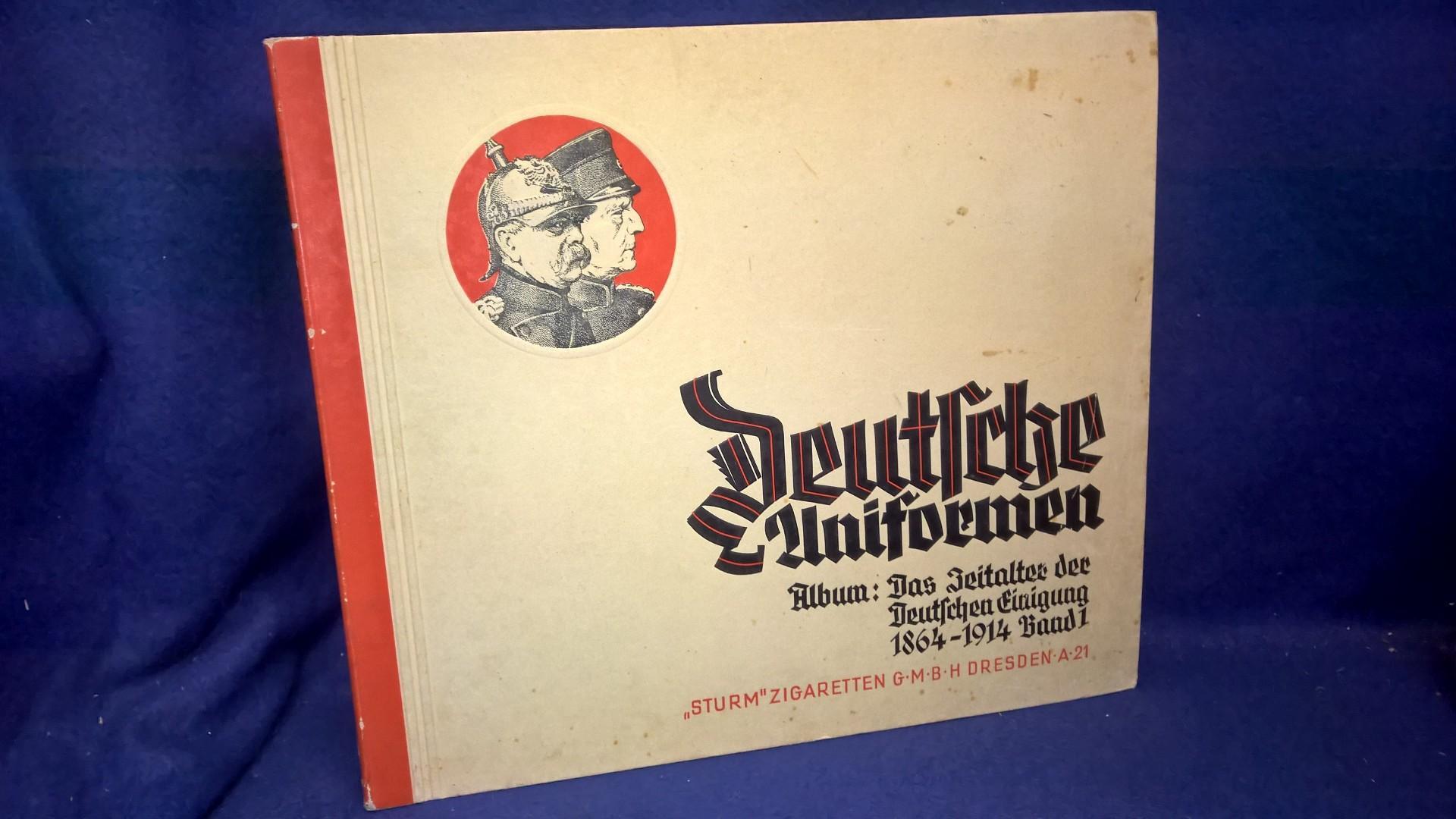 Sturm Zigarettenbilderalbum. - Deutsche Uniformen: Das Zeitalter der Deutschen Einigung 1864 - 1914, Band 1.Komplett mit den 240 farbigen Bildern.