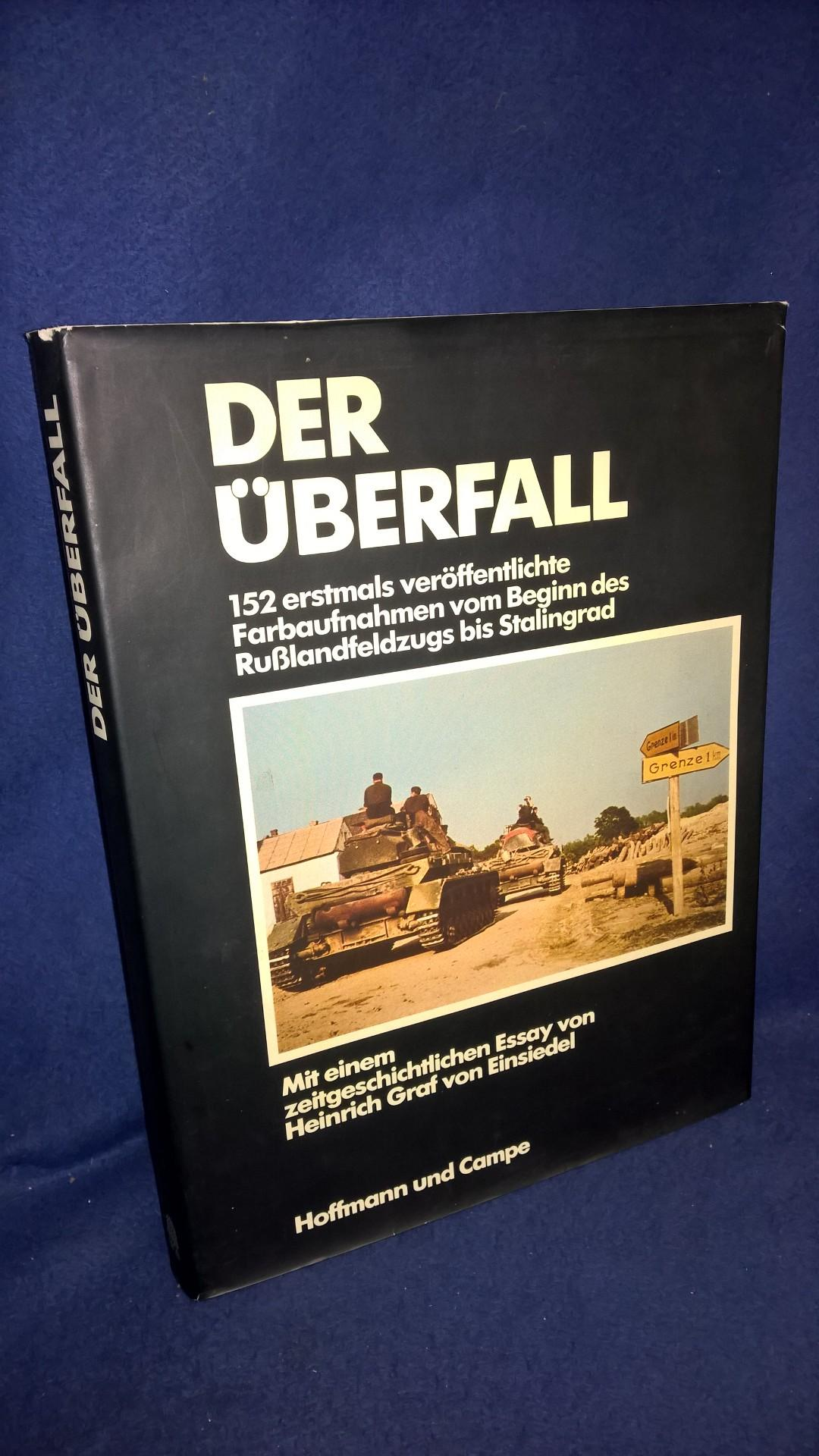 Der Überfall. 152 erstmals veröffentliche Farbaufnahmen vom Beginn des Rußlandfeldzugs bis Stalingrad.