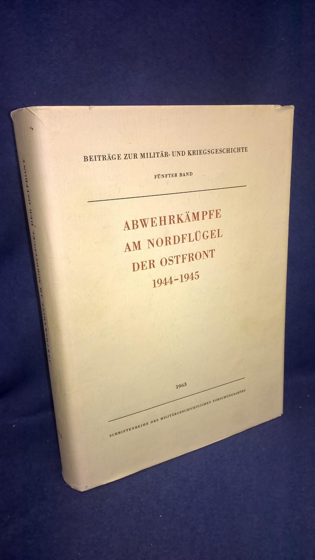 Abwehrkämpfe am Nordflügel der Ostfront, 1944-1945. Aus der Reihe: Beiträge zur Militär-und Kriegsgeschichte. Seltene und längst vergriffene Rarität!!