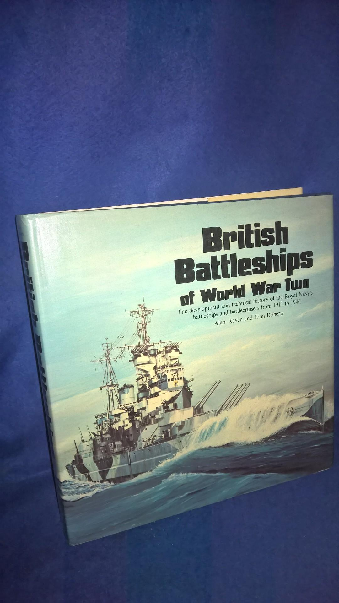 British Battleships of World War 2. The Development and Technical History of the Royal Navy´s Battleships and Battlecruisers from 1911 to 1946.