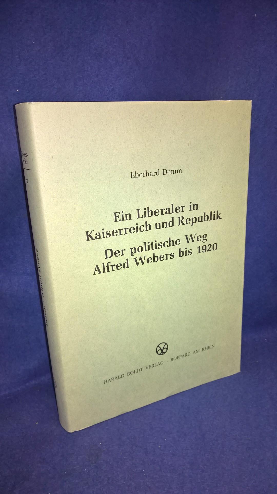 Ein Liberaler in Kaiserreich und Republik. Der politische Weg Alfred Webers bis 1920.