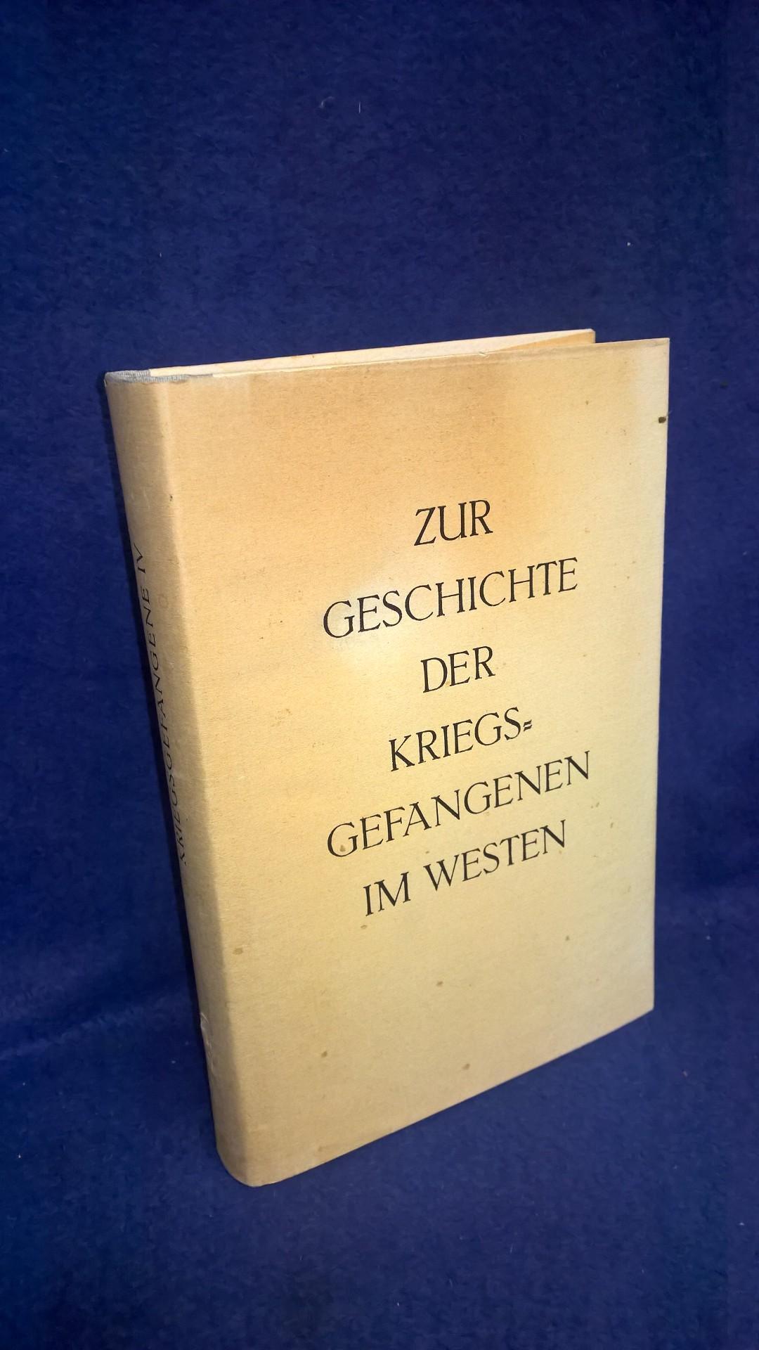 Zur Geschichte der Kriegsgefangenen im Westen. USA-Großbritannien-Frankreich-Belgien-Schweden.