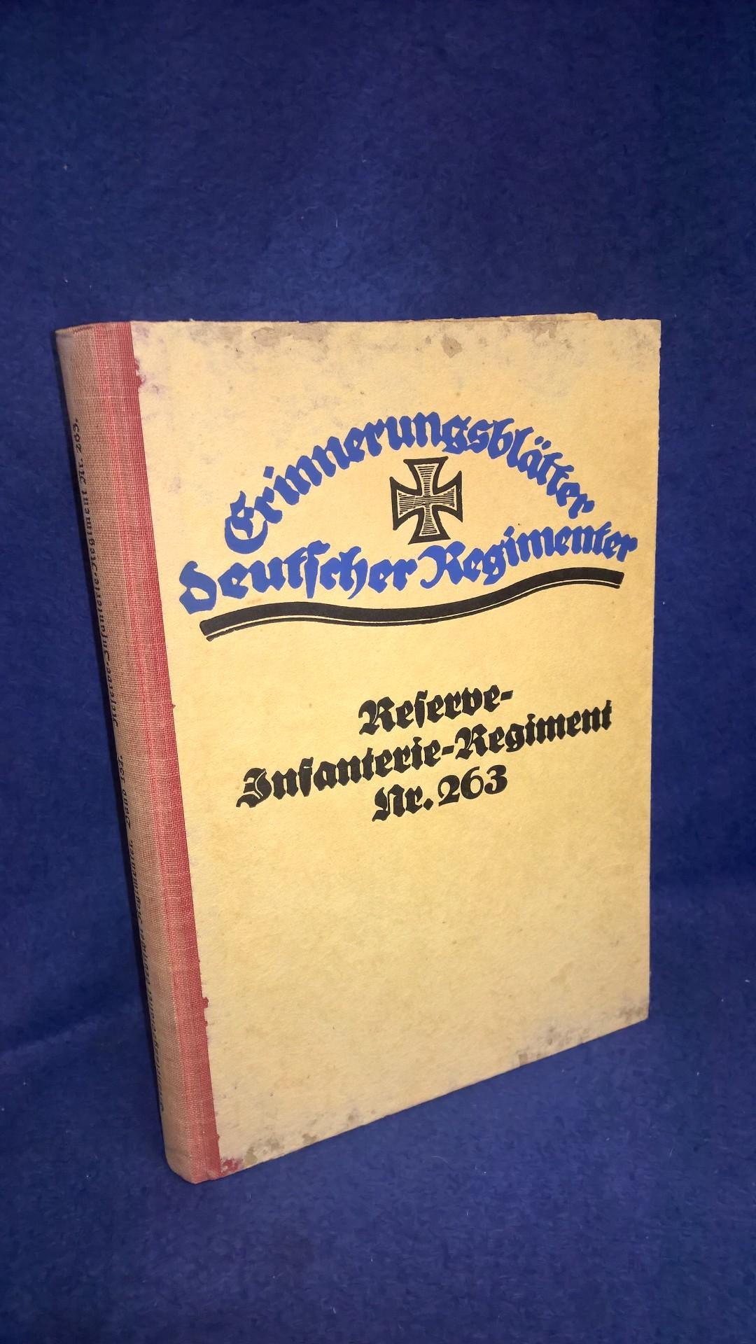 Das Reserve-Infanterie-Regiment Nr. 263 in Ost und West Nach den amtlichen Kriegstagebüchern und persönlichen Aufzeichnungen und Erinnerungen