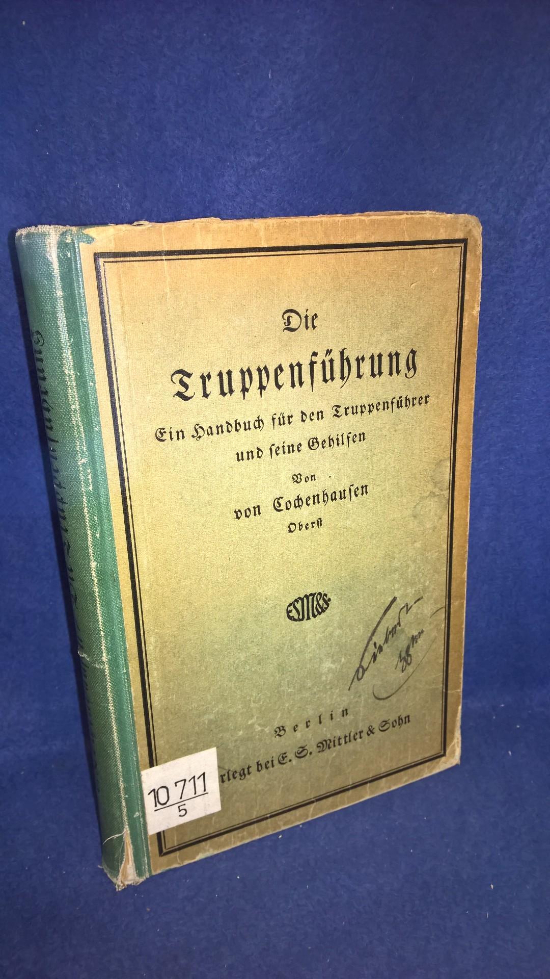 Die Truppenführung. Ein Handbuch für den Truppenführer und seine Gehilfen.
