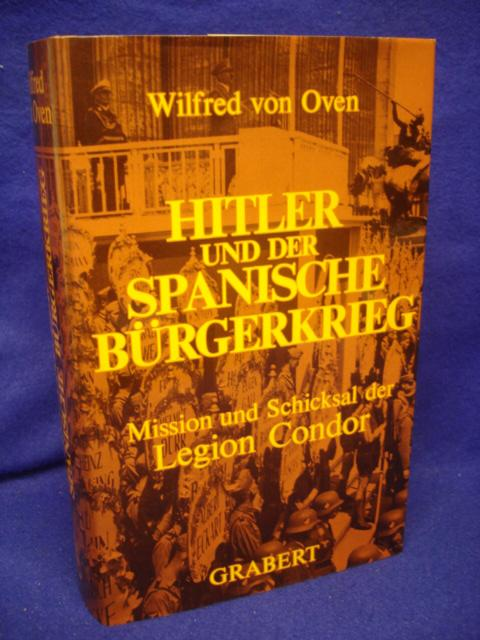 Hitler und der Spanische Bürgerkrieg. Mission und Schicksal der Legion Condor.
