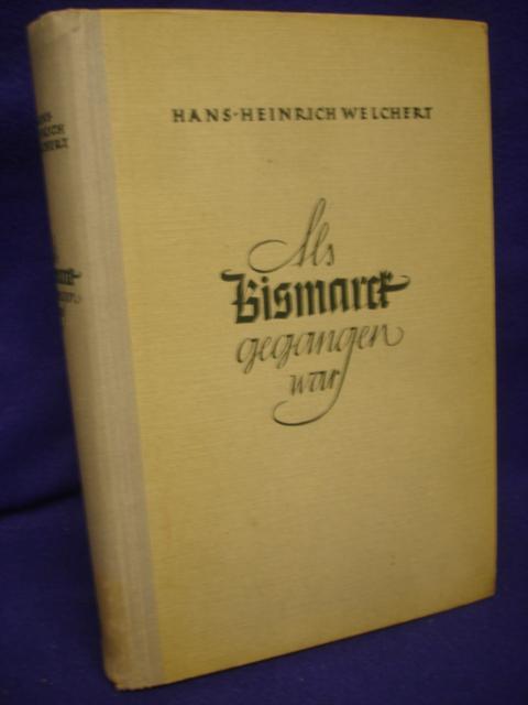Als Bismarck gegangen war. Intimitäten der Weltpolitik 1890-1914.