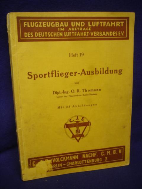 Sportflieger-Ausbildung. Aus der Reihe: Flugzeugbau und Luftfahrt.
