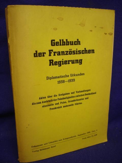 Gelbbuch der Französischen Regierung. Diplomatische Urkunden 1938-1939.