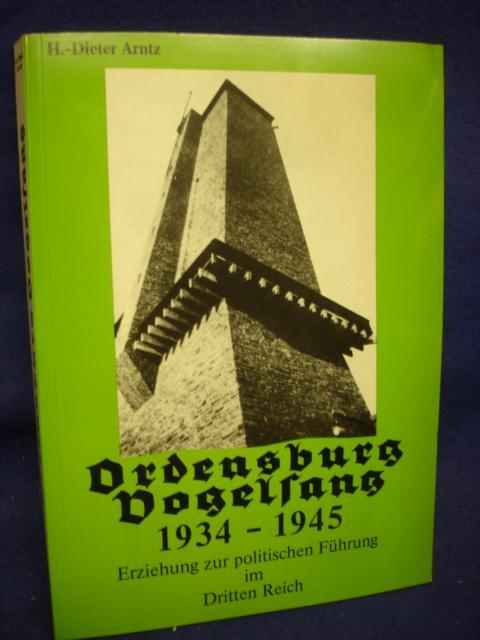 Ordensburg Vogelsang 1934-1945 - Erziehung zur politischen Führung im Dritten Reich.