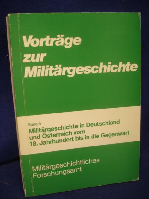 Militärgeschichte in Deutschland und Österreich vom 18. Jahrhundert bis in die Gegenwart.