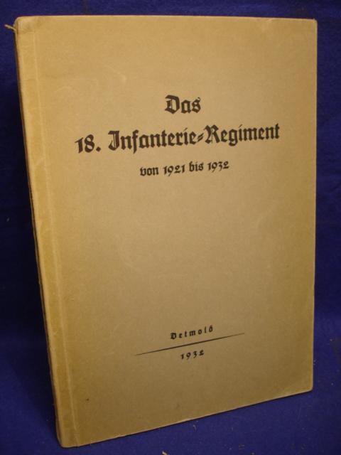 Das 18. Infanterie-Regiment von 1921 bis 1932. In Zusammenarbeit mit Offizieren und Beamten des Regiments herausgegeben.