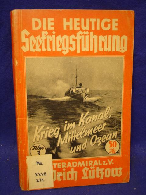 Die heutige Seekriegsführung: Krieg im Kanal,Mittelmeer und Ozean