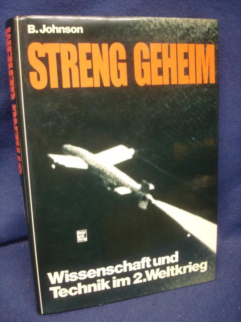 Streng Geheim. Wissenschaft und Technik im 2. Weltkrieg
