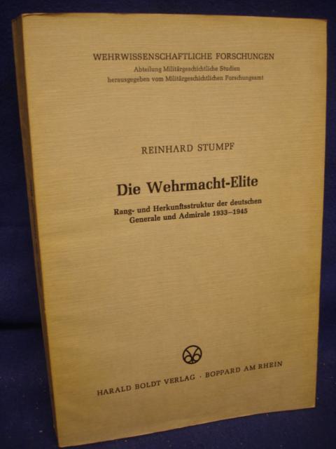 Die Wehrmacht-Elite. Rang- und Herkunftsstruktur der deutschen Generale und Admirale 1933-1945.
