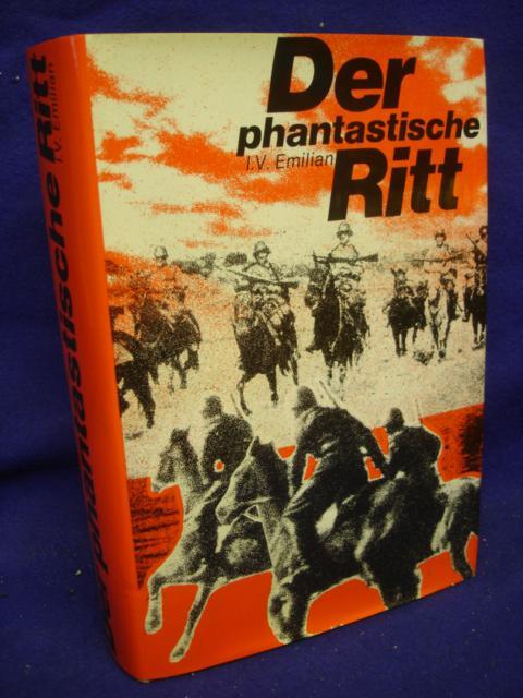 Der phantastische Ritt. Rumäniens Kavallerie an der Seite der Deutschen Wehrmacht im Kampf gegen den Bolschewismus