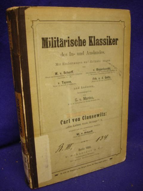 Militärische Klassiker des In- und Auslandes. Vom Kriege. Hinterlassenes Werk des Generals Carl von Clausewitz
