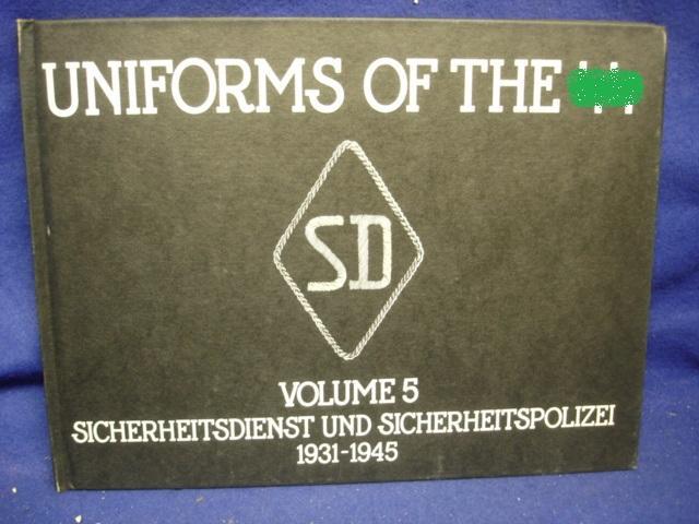 Uniforms of the SS. Volume 5. Sicherheitsdienst und Sicherheitspolizei 1931-1945.