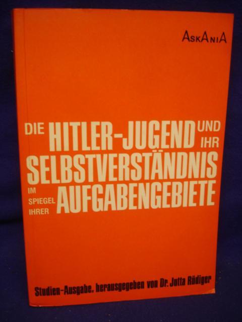 Die Hitler-Jugend und ihr Selbstverständnis im Spiegel ihrer Aufgabengebiete.