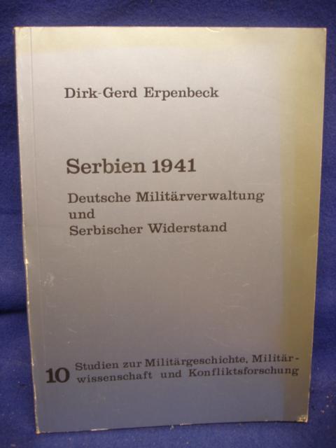 Serbien 1941. Deutsche Militärverwaltung und Serbischer Widerstand