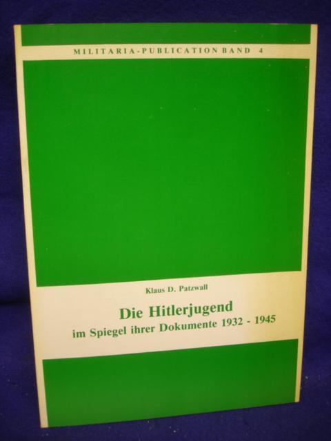 Die Hitlerjugend im Spiegel ihrer Dokumente 1932-1945