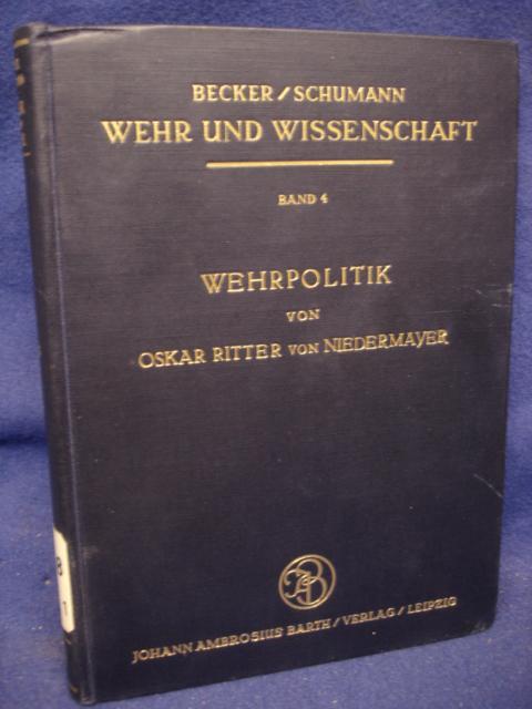 Wehr und Wissenschaft Band 4. Wehrpolitik von Oskar Ritter von Niedermayer