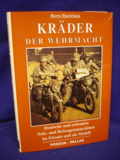 Kräder der Wehrmacht. 1935-1945. Deutsche und erbeutete Solo- und Beiwagenmaschinen im Einsatz und im Modell.