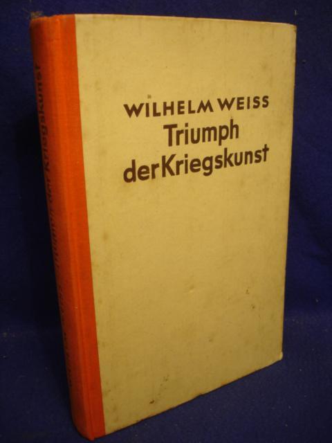 """Triumph der Kriegskunst. Das Kriegsjahr 1940 in der Darstellung des """"Völkischen Beobachters""""."""