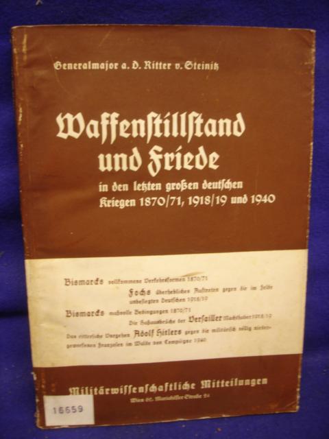 Waffenstillstand und Friede in den letzten großen deutschen Kriegen 1870/71, 1918/19 und 1940