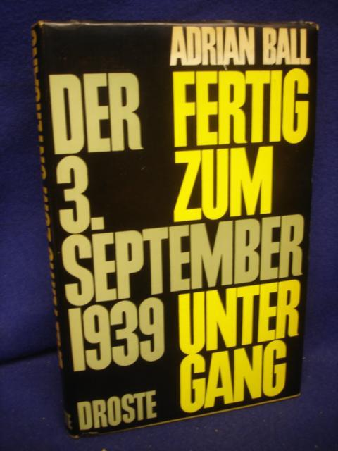 Fertig zum Untergang. Der 3. September 1939