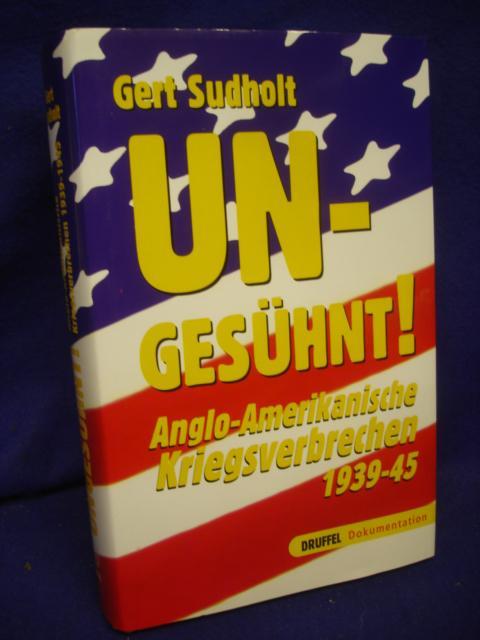 UN-Gesühnt! Anglo-Amerikanische Kriegsverbrechen 1939-45