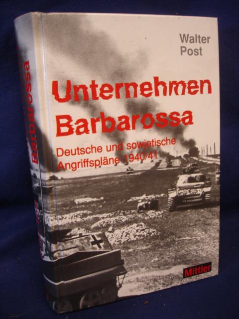 Unternehmen Barbarossa. Deutsche und sowjetische Angriffspläne 1940/41
