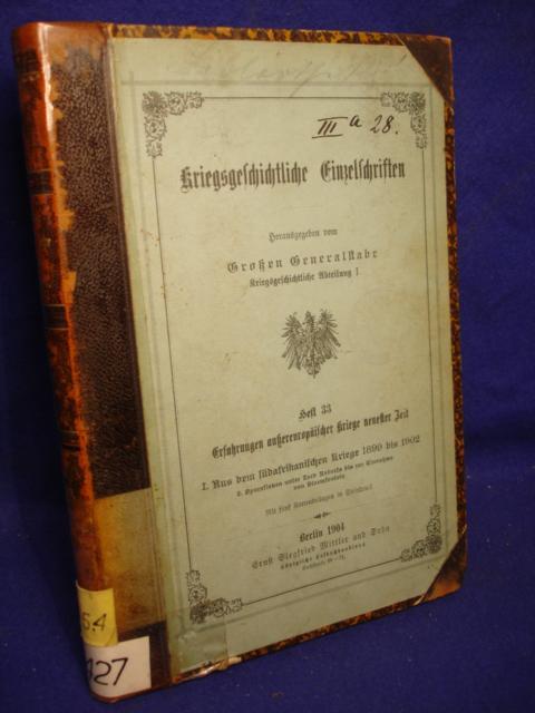 Kriegsgeschichtliche Einzelschriften. Heft 33: Aus dem südafrikanischen Kriege 1899 bis 1902: Operationen unter Lord Roberts bis zur Einnahme von Bloemsontein.