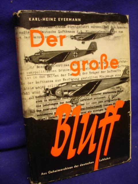 Der große Bluff. aus Geheimarchiven der deutschen Luftfahrt