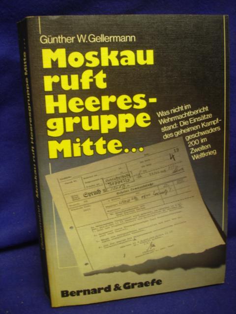 Moskau ruft Heeresgruppe Mitte...Was nicht im Wehrmachtbericht stand. Die Einsätze des geheimen Kampfgeschwaders 200 im Zweiten Weltkrieg