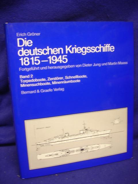 Die deutschen Kriegsschiffe 1815-1945. Band 2: Torpedoboote, Zerstörer, Schnellboote Minenschboote, Minenräumboote